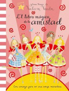 Bressoamisuradi.it El Libro Magico De La Amistad (Valeria Varita) Image