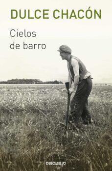 Descarga gratuita de libros de internet. CIELOS DE BARRO de DULCE CHACON in Spanish