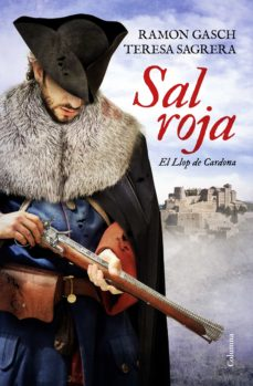 Descargar libros google SAL ROJA: EL LLOP DE CARDONA 9788466424691 de RAMON GASCH, TERESA SAGRERA MOBI