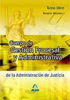 Permacultivo.es Cuerpo De Gestion Procesal Y Administrativa De La Administracion De Justicia. Turno Libre. Temario (Vol. I) Image