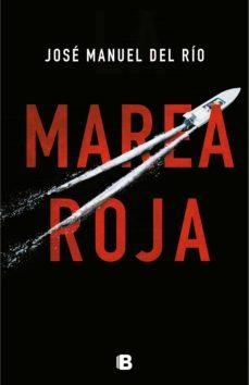 Libros electrónicos descargables gratis en línea MAREA ROJA 9788466665391 de JOSE MANUEL DEL RIO CHAS DJVU FB2