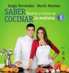 (pe) saber cocinar: recetas y trucos de la mañana de la 1-sergio fernandez-marilo montero-9788467036091
