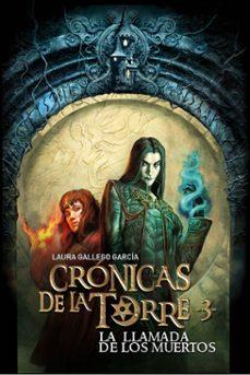 Leer libros en línea de forma gratuita sin descarga LA LLAMADA DE LOS MUERTOS (CRONICAS DE LA TORRE III)