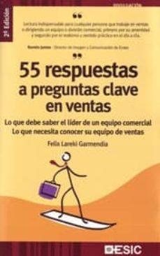 55 respuestas a preguntas clave en ventas (2ª ed)-felix lareki garmendia-9788473567091