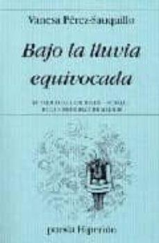 Chapultepecuno.mx Bajo La Lluvia Equivocada (Ix Premio De Arte Joven -Poesia- De La Comunidad De Madrid) Image