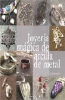 Descarga gratuita de libros electrónicos ebook JOYERIA MAGICA DE ARCILLA DE METAL  9788475566191