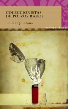 Ebook gratis descargar foros COLECCIONISTAS DE POLVOS RAROS FB2 PDB iBook de PILAR QUINTANA in Spanish