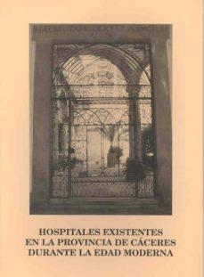 Descargar libros gratis ipod HOSPITALES EXISTENTES EN LA PROVINCIA DE CACERES in Spanish iBook MOBI FB2