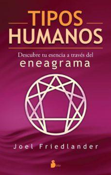tipos humanos: descubre tu esencia a traves del eneagrama-joel friedlander-9788478084791