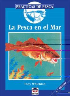 la pesca en el mar (4ª ed.)-tony whieldon-9788479021191