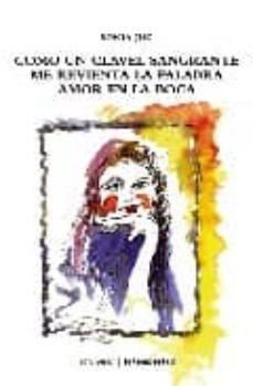 Elmonolitodigital.es Como Un Clavel Sangrante; Me Revienta La Palabra; Amor En La Boca Image