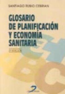 Descargas de libros electrónicos gratis mobi GLOSARIO DE PLANIFICACION Y ECONOMIA SANITARIA (2ª ED.) RTF 9788479784591 (Literatura española)
