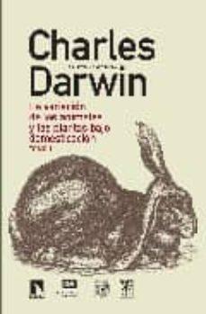 la variacion de los animales y las plantas bajo domesticacion (2 tomos)-charles darwin-9788483193891