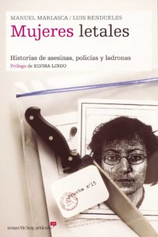 Descargar MUJERES LETALES: HISTORIAS DE ASESINAS, POLICIAS Y LADRONAS gratis pdf - leer online