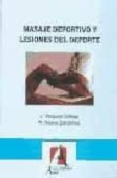 masaje deportivo y lesiones del deporte (2ª ed.)-jesus vazquez gallego-r. solana galdamez-9788485539291