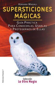 Titantitan.mx Supersticiones Magicas: Guia Practica Para Conocerlas, Usarlas Y Protegernos De Ellas Image