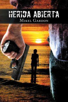 Descarga gratuita de libros digitales (I.B.D.) HERIDA ABIERTA de MIKEL GARDON en español