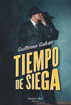 Descargar ebook para pc TIEMPO DE SIEGA  9788491393191 (Spanish Edition) de GUILLERMO GALVAN