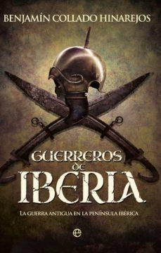 guerreros de iberia (ebook)-benjamin collado hinajeros-9788491643791