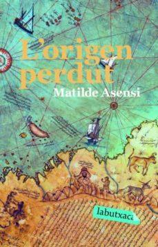 l origen perdut-matilde asensi-9788492549191