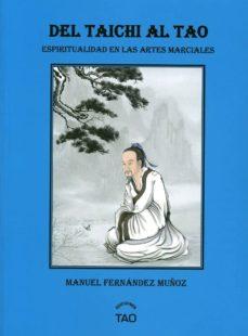 del taichi al tao: espiritualidad en las artes marciales-manuel fernandez muñoz-9788493588991