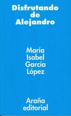 disfrutando de alejandro-maria isabel garcia lopez-9788493799991