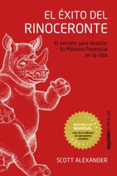 el exito del rinoceronte: el secreto para desatar tu maximo potencial en la vida-scott alexander-9788494131691
