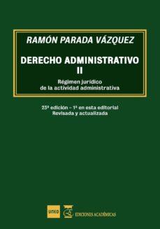 Permacultivo.es Derecho Administrativo Ii: Regimen Juridico De La Actividad Administrativa (23ª Ed.) Image