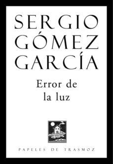 Descargar libros electrónicos para iPod gratis ERROR DE LA LUZ de SERGIO GOMEZ GARCIA RTF PDB DJVU 9788494674891