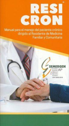 Descarga gratuita de audiolibros digitales. RESICRON. MANUAL PARA EL MANEJO DEL PACIENTE CRÓNICO DIRIGIDO AL RESIDENTE DE MEDICINA FAMILIAR Y COMUNITARIA (Spanish Edition)  9788494750991 de VVAA