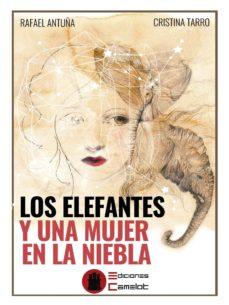 LOS ELEFANTES Y UNA MUJER EN LA NIEBLA - RAFAEL ANTUÑA | Adahalicante.org