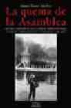 Srazceskychbohemu.cz La Quema De La Asamblea: Cronica Periodistica De La Mayor Crisis Industrial Vivida En Cartagena En El Ultimo Siglo (1991-1993) Image