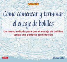 Descargar libros gratis para iphone 4 COMO COMENZAR Y TERMINAR EL ENCAJE DE BOLILLOS