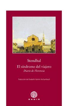 Libros para descargar en kindle gratis EL SINDROME DEL VIAJERO. DIARIO DE FLORENCIA 9788496974791 en español de STENDHAL