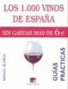 Debatecd.mx Los 1000 Vinos De España Sin Gastar Mas De 6 Euros (Guias Practic As) Image