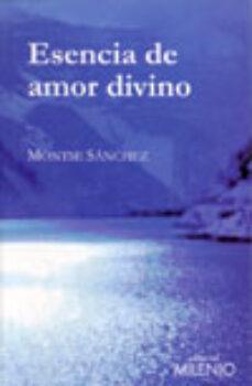 Las diez mejores descargas de libros electrónicos ESENCIA DE AMOR DIVINO 9788497432191 in Spanish ePub de MONTSE SANCHEZ