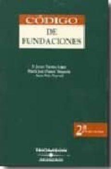 CODIGO DE FUNDACIONES (2ª ED. 2006) - F. JAVIER FUERTES LOPEZ | Adahalicante.org