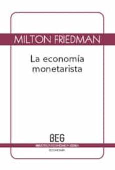 la economia monetarista (2ª ed.)-milton friedman-9788497845991