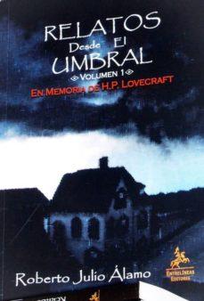 Descargar ebook en formato pdf RELATOS DESDE EL UMBRAL: EN MEMORIA DE H.P.L. 9788498026191 FB2 MOBI CHM (Literatura española)