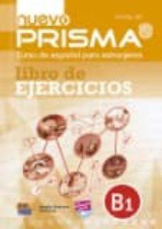Descarga gratuita del libro de frases francés NUEVO PRISMA B1. LIBRO DE EJERCICIOS + CD (Literatura española) de