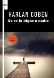 Descarga gratuita de libros de Rapidshare NO SE LO DIGAS A NADIE 9788498678291 iBook MOBI PDB de HARLAN COBEN en español