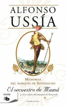 Garumclubgourmet.es Memorias Del Marques De Sotoancho: El Secuestro De Mama Image