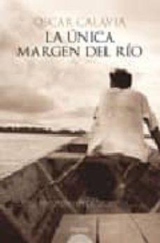 Emprende2020.es La Unica Margen Del Rio (Finalista I Premio Logroño De Novela) Image