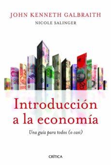introduccion a la economia: una guia para todos (o casi)-john kenneth galbraith-9788498923391