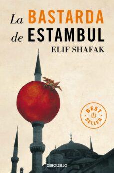 Descargar los libros más vendidos LA BASTARDA DE ESTAMBUL en español de ELIF SHAFAK