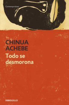 Descargando libros en ipod nano TODO SE DESMORONA 9788499082691 de CHINUA ACHEBE