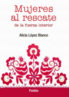 mujeres al rescate de la fuerza interior (ebook)-alicia lopez blanco-9789501200591