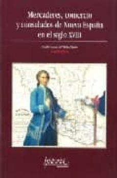 Inmaswan.es Mercaderes, Comercio Y Consulados De Nueva España En El Siglo Xvi Ii Image