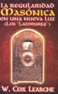 LA REGULARIDAD MASONICA EN UNA NUEVA LUZ - W. COX LEARCHE   Adahalicante.org