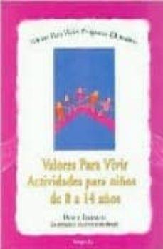 VALORES PARA VIVIR: ACTIVIDADES PARA NIÑOS DE 8 A 14 AÑOS - DIANE TILLMAN  